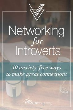 Networking for Introverts – Verve House Collective Self Promo, Conversation Starters, Introvert, Business Tips, Need To Know, Career, Facts, Goals, Marketing