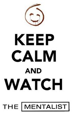 Keep calm and watch The Mentalist or read it when you are waiting for it to come back on!;) Either one works! haha:)