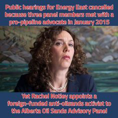 Public hearings for Energy East cancelled because three panel members met with a pro-pipeline advocate and former Premier of Quebec Jean Charest in January 2015.  Yet Rachel Notley appoints a foreign-funded anti-oilsands activist to the Alberta Oil Sands Advisory Panel.   #UniteAlberta #ABPoli #ABGov #ABLeg #CDNPoli #EnergyEast #ABLeg #ABPoli