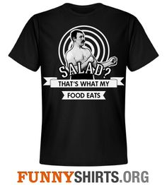 Manly-Man Salad from FunnyShirts.org