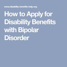 How to Apply for Disability Benefits with Bipolar Disorder