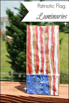 Paper Bag Flag Luminaries.. love this! would probably go with a white bag however
