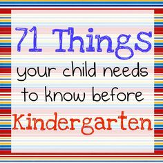 71 things your child needs to know before kindergarten.I am sure I know most since I was in Kindergarten but just in case I miss something! Alphabet Kindergarten, Before Kindergarten, Kindergarten Readiness, Starting Kindergarten, Kindergarten Preparation, Starting School, School Readiness, Kindergarten Checklist, School Counseling