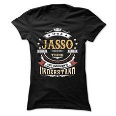 JASSO .Its a JASSO Thing You Wouldnt Understand - T Shirt, Hoodie, Hoodies, Year,Name, Birthday
