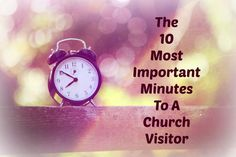 10 Most Important Minutes to Church Visitors. Church growth books on first impressions often stress the first 7 minutes of a visitor's experience. But this surprise result indicates that the fellowship time afterwards is perhaps more important than first impressions. It makes sense. http://www.evangelismcoach.org/2009/10-important-minutes-church-visitors/