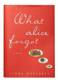 What Alice Forgot - (finished 10/22/2015) Loved this story! So relatable...Almost 40 something Alice falls and loses 10 years of memories! So good!