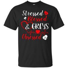Grey's Anatomy T shirts Stressed Blessed Greys Obsessed Hoodies Sweatshirts