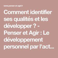 Comment identifier ses qualités et les développer ? - Penser et Agir : Le développement personnel par l'action !