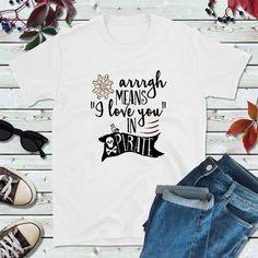 Pirate Shirts, Arrrgh Means I Love You in Pirate Boat Shirts, Pirate Shirts, Fishing Shirts, Couple Shirts, Family Shirts, Kids Shirts, T Shirts For Women, My T Shirt, Shirt Shop