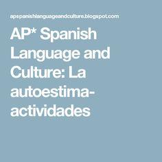 AP* Spanish Language and Culture: La autoestima- actividades