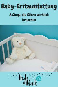 Erstausstattung für ein Baby - 8 Dinge, die Eltern wirklich brauchen