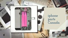 iphone parts | iphone parts Canada | iphone parts Toronto