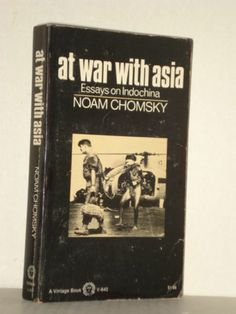At War with Asia by Noam Chomsky Essays on Indochina; Left Political History, At War With Asia is an indispensable guide to understanding both the past and current logic of imperial force. Progressive Books & Blogs fah451bks.wordpress.com