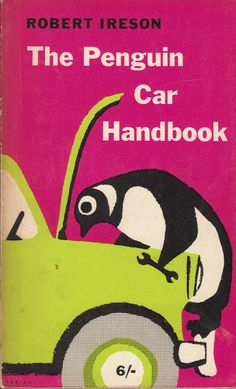 Penguin Car Handbook, Robert Ireson, cover design by Erwin Fabian,   1960