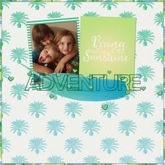 Adventure by Danielle Compton, using Nature Escape kit by Melo Vrijhof 2017 Challenge, Blue Green, Blue And White, Scrapbook Layouts, Digital Scrapbooking, My Design, Sunshine, Kit, Adventure