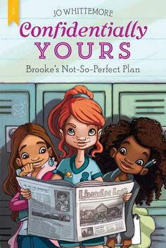 Confidentially Yours Brooke's Not-So-Perfect Plan by Jo Whittemore and illustrated by Evelyne Duverne Chapter Book Series Three Friends, New Friends, Les Baby-sitters, School Newspaper, Cupcake Diaries, The Baby Sitters Club, Fantasy Books To Read, Chapter Books, Book Illustration