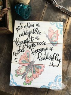 nursery decor, rustic wood sign, butterfly art, nursery wall art, handlettered wood signs, childrens wall art, boho art, inspirational quote by OffTheWallHome on Etsy https://www.etsy.com/listing/481994687/nursery-decor-rustic-wood-sign-butterfly