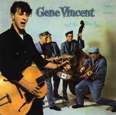 """""""Gene Vincent And The Blue Caps"""" (1957, Capitol). Their second LP."""