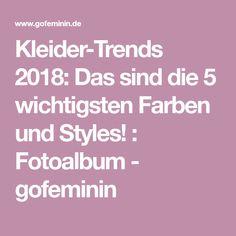 Kleider-Trends 2018: Das sind die 5 wichtigsten Farben und Styles! : Fotoalbum - gofeminin