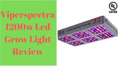 Viparspectra 1200w led grow light review For Your Indoor Plant.