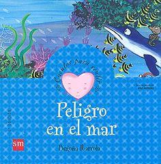 Peligro en el mar. Begoña Ibarrola. SM, 2011