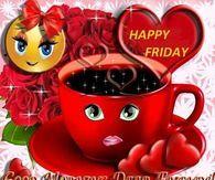 Happy Friday, Good Morning Dear Friends
