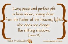Verses About Gods Blessings   Verse: Every good and perfect gift is from above, coming down from the ...