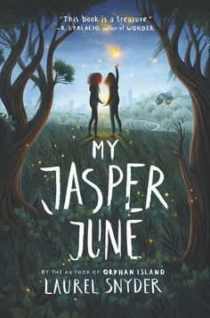My Jasper June - Laurel Snyder - Hardcover Good Books, Books To Read, My Books, Library Books, Roman Jeunesse, Science Fiction, Laurel, Social Themes, Touching Stories