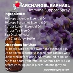 ARCHANGEL RAPHAEL IMMUNE SUPPORT SPRAY. Spray around room or on hands to boost your immune system. Also great to use prior to entering a public place such as the grocery, metro, or shopping mall. www.DarPayment.com
