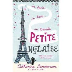 Petite Anglaise... I love books about people moving to another country and falling in love....