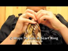 5 ways to use a scarf ring (shown using a Chaine d'ancre type scarf ring)