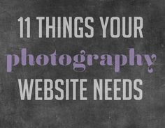 11 Things Your Photography Website Needs