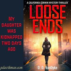 """Mira shuddered and breathed deeply in, and then out. Her exhalation sent the sharp sour smell of alcohol wafting under my nose. """"My daughter was kidnapped two days ago.""""  Excerpt from Loose Ends by @DVanDykeAuthor #amreading #mystery #suspense #teasertuesday https://wp.me/p3Nz8P-19y"""