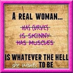 I am a real woman...