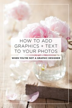 How to add graphic and text to your photos when you're not a graphic designer Kaleidoscope Blog
