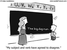 Teacher Cartoon 4009: My subject and verb have agreed to disagree.