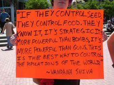 Quote by Vandana Shiva and image via Monica Alvarez in San Francisco, California via Occupy Canada
