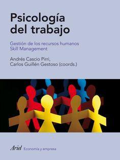 PSICOLOGÍA DEL TRABAJO. GESTIÓN DE LOS RECURSOS HUMANOS. SKILL MANAGEMENT: ANDRÉS CASCIO PIRRI/CARLOS GUILLÉN GESTOSO