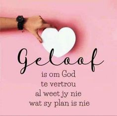 Afrikaans Quotes, Christian Quotes, Bible Verses, First Love, Prayers, Religion, Spirituality, God, How To Plan