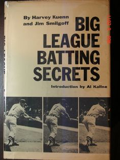 Big League Batting Secrets by Harvey Kuenn  In 8th grade baseball took on epic meaning for me and I wanted to be the best.  I read this book twice that year.  Great book.