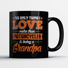 Best Biker Grandpa Mug - The Only Thing I Love More Than Motorcycles Is Being A Grandpa - Awesome Motorcycle Grandpa Mug by MyFamilyTee on Etsy https://www.etsy.com/listing/457592162/best-biker-grandpa-mug-the-only-thing-i