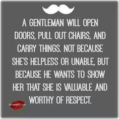 Gentleman. Let's raise our boys right.