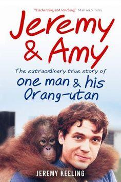 Jeremy & Amy: The Extraordinary Story of One Man and His Orang-utan by Jeremy Keeling, http://www.amazon.co.uk/gp/product/190759518X/ref=cm_sw_r_pi_alp_BOY9qb1E3RBB9