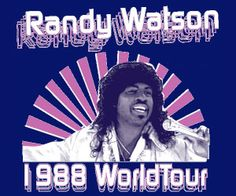 Randy Watson World Tour for you and the Downtown crew.