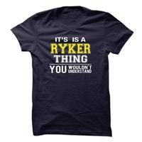 it is a / an RYKER thing you wouldnt understand