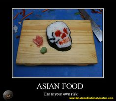 Demotivational poster Asian food: eat at your own risk
