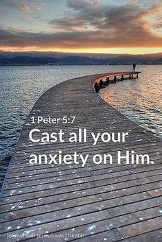 Cast all your cares to God...
