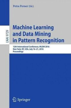 Machine Learning and Data Mining in Pattern Recognition: 12th International Conference, Proceedings