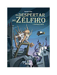 EL DESPERTAR DEL ZÉLFIRO 1. Corteza y savia | Dibbuks
