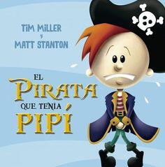 "Tim Miller / Matt Stanton. ""El pirata que tenía pis"". Editorial Picarona. (3 a 6 años). Cartoon Kids, Sonic The Hedgehog, Fictional Characters, Editorial, World, Emergent Readers, Stories For Children, Pirates, Boats"